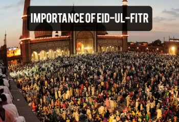 Importance of Eid-ul-Fitr