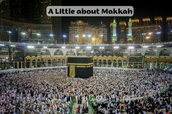 A Little about Makkah