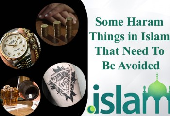 Some Haram Things in Islam That Need To Be Avoided
