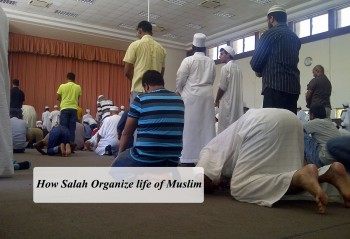 How Salah Organize life of Muslim